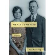 My Word Is My Bond by Paul Weinberg