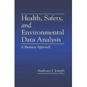 Health Safety and Environmental Data Analysis by Anthony J. Joseph