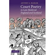 Court Poetry in Late Medieval England and Scotland by Antony J. Hasler