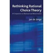 Rethinking Rational Choice Theory by Jan De Jonge