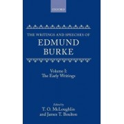 The Writings and Speeches of Edmund Burke: The Early Writings Volume 1 by T O McLoughlin