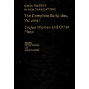 The Complete Euripides Volume I Trojan Women and Other Plays by Peter Burian