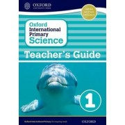 Oxford International Primary Science: Stage 1: Age 5-6: Teacher's Guide 1 by Terry Hudson