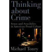 Thinking about Crime by Michael Tonry