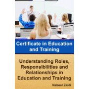 Certificate in Education and Training: Understanding Roles, Responsibilities and Relationships in Education and Training