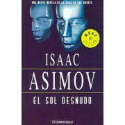 El sol desnudo/ The Naked Sun by Isaac Asimov