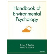 Handbook of Environmental Psychology by Robert B. Bechtel