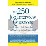 The 250 Job Interview Questions by Peter Veruki