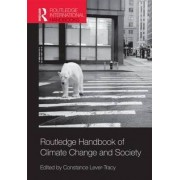 Routledge Handbook of Climate Change and Society by Constance Lever-Tracey