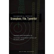 Gramophone, Film, Typewriter by Friedrich A. Kittler