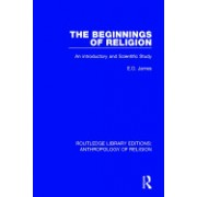 The Beginnings of Religion: An Introductory and Scientific Study