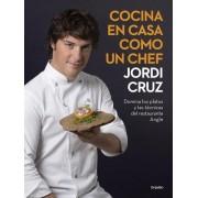 Cocina En Casa Como Un Chef: Domina Los Platos y Las Tecnicas del Restaurante Angle