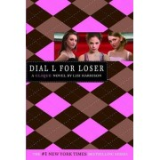 Dial L for Loser by Lisi Harrison