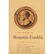 The Papers of Benjamin Franklin: November 1, 1781, Through March 15, 1782 Volume 36 by Benjamin Franklin