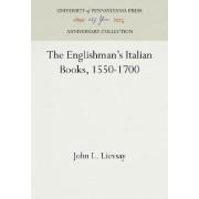 The Englishman's Italian Books, 1550-1700 by John L. Lievsay