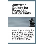 American Society for Promoting Nation Unity by A Society for Promoting National Unity