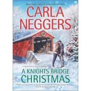 A Knights Bridge Christmas by Carla Neggers
