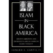 Islam in Black America by Edward E. Curtis