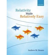 Relativity Made Relatively Easy by Andrew M. Steane
