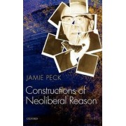 Constructions of Neoliberal Reason by Jamie Peck