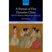A Portrait of Five Dynasties China by Glen Dudbridge
