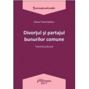Divortul si partajul bunurilor comune - Diana Flavia Barbur