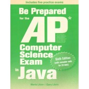 Be Prepared for the AP Computer Science Exam in Java by Maria Litvin
