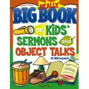 The Really Big Book of Kids' Sermons and Object Talks by Gospel Light