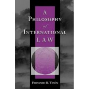 A Philosophy Of International Law by Fernando Teson