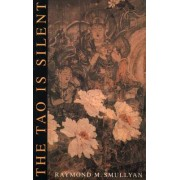 The Tao is Silent by Raymond M. Smullyan