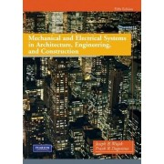 Mechanical and Electrical Systems in Architecture, Engineering and Construction by Frank R. Dagostino
