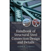 Handbook of Steel Connection Design and Details by Akbar R. Tamboli