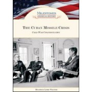 The Cuban Missile Crisis by Heather Lehr Wagner