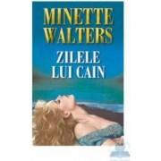 Zilele lui Cain - Minette Walters