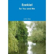 Ezekiel for You and Me