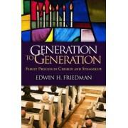 Generation to Generation by Edwin H. Friedman