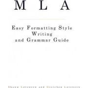 MLA Easy Formatting Style Writing and Grammar Guide by Shawn Lorenzen