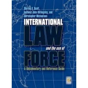 International Law and the Use of Force by Dr. Shirley V. Scott
