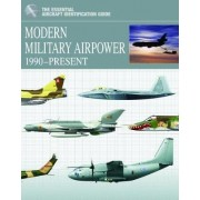 Modern Military Airpower 1990-Present by Thomas Newdick