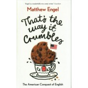 That's The Way It Crumbles by Matthew Engel