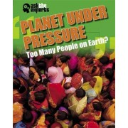Planet Under Pressure: Too Many People on Earth? by Matt Anniss