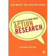 All You Need to Know About Action Research by A. Jack Whitehead