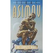 Isaac Asimov The Complete Robot (Robot Series)
