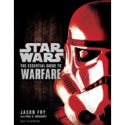 The Essential Guide to Warfare: Star Wars by Jason Fry