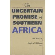 The Uncertain Promise of Southern Africa by York W. Bradshaw