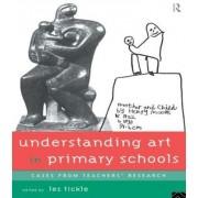 Understanding Art in Primary Schools by Les Tickle