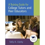 A Training Guide for College Tutors and Peer Educators by Sally A. Lipsky