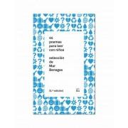 44 poemas para leer con niños by Mar Benegas Ortiz