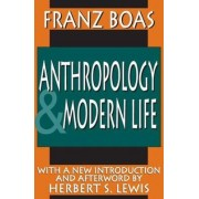 Anthropology and Modern Life by Herbert S. Lewis