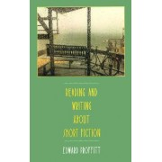 Reading and Writing About Short Fiction by Edward Proffitt